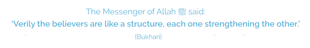 Hadith: Verily the believers are like a structure strengthening each other